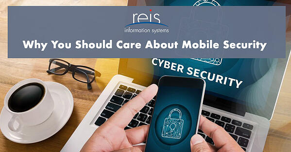 Why You Should Care About Mobile Security